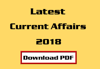 Latest Current Affairs 2018 Notes