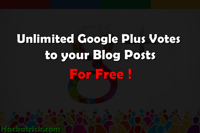 Get Unlimited Google Plus Votes to your Blog Posts for Free