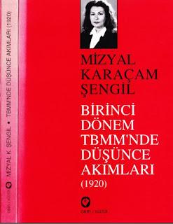 Mizyal Karaçam Şengil - Birinci Dönem TBMM'de Düşünce  Akımları 1920