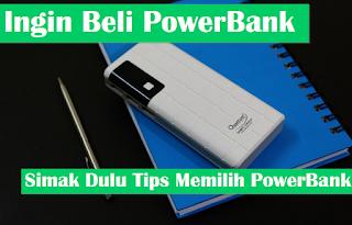 10 Tips Memilih PowerBank Terbaik Untuk Smartphone Kamu