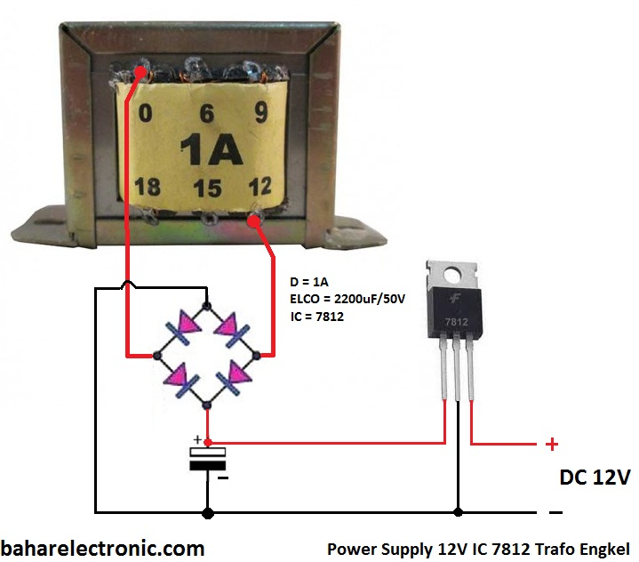 Cara Membuat Power Supply 12v Ic 7812 Bahar Electronic