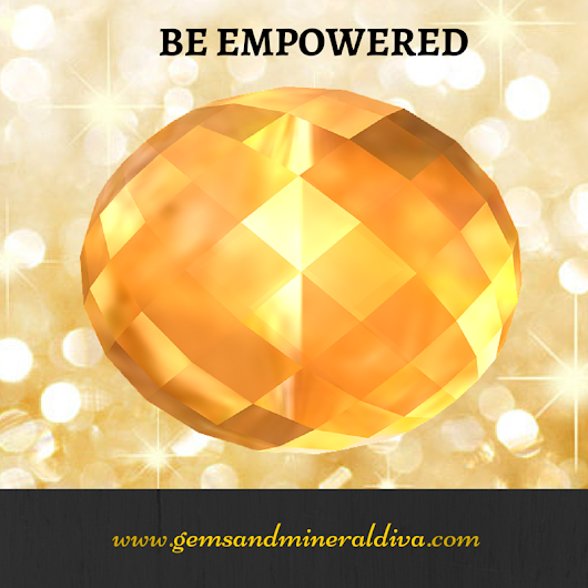 Be Empowered: #positivetips - Gems and Mineral Diva