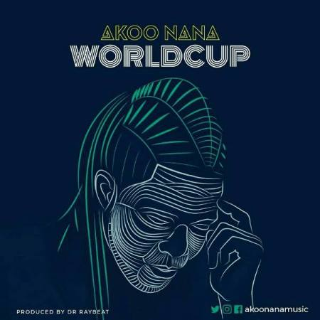 Akoo Nana – World Cup (Prod. by Dr RayBeat)