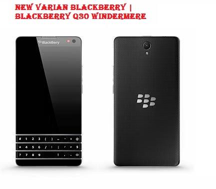 Desain Handphone Blackberry Q30 windermere