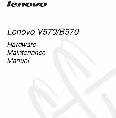 Helpful Tech Repair: Lenovo B570 Hardware Maintenance Manual