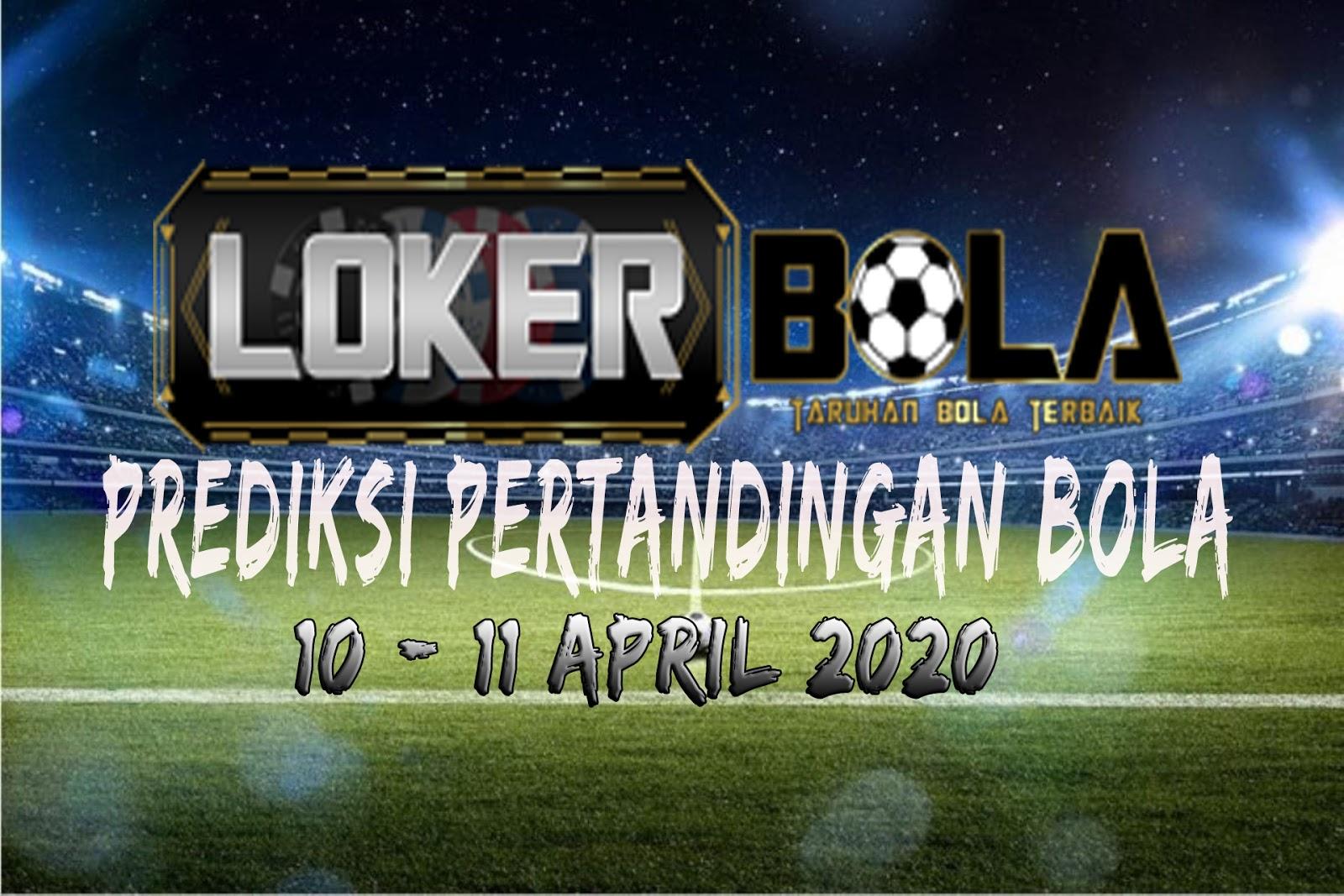 PREDIKSI PERTANDINGAN BOLA 10 – 11 APRIL 2020