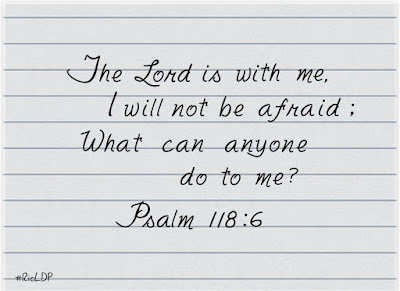The Lord is with me, I will not be afraid;