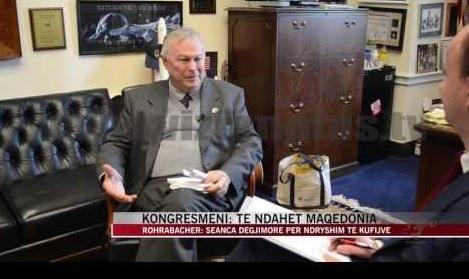 US Congressman Dana Rohrabacher: Macedonia must be shared between its neighbors