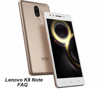 Lenovo K8 Note FAQ