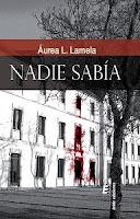 http://narayani-eraseunavez.blogspot.com/2016/02/nadie-sabia-aurea-l-lamela.html