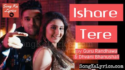 ishare-tere-lyrics-guru-randhawa-dhvani-bhanushali-latest-guru-lyrics