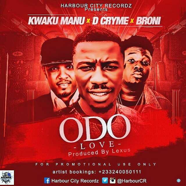 Kwaku Manu__Odo(Love) Feat. D cyrme & Broni(Produced By Lexus)