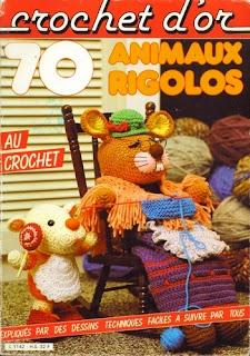 Crochet d'or, амигуруми, вязание крючком, книги о вязании, Crochet d'or - 70 Animaux Rigolos