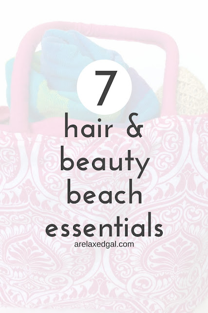 7 beauty and hair essentials for a fun day at the beach. | arelaxedgal.com