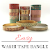 Easy Washi Tape Bangle Tutorial
