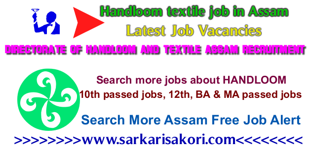Handloom and textile Assam recruitment