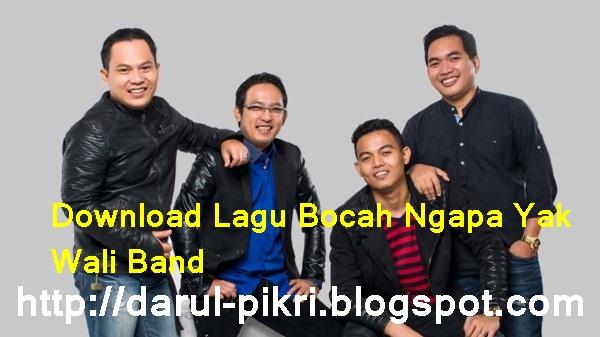 Download Lagu Bocah Ngapa Yak Mp3 - Wali