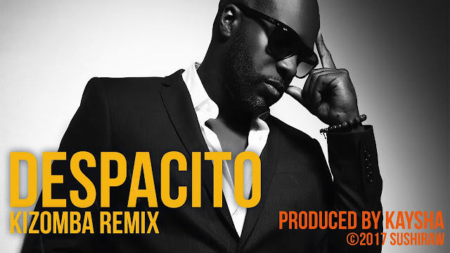 Kaysha - Despacito Kizomba Remix 2017 Download