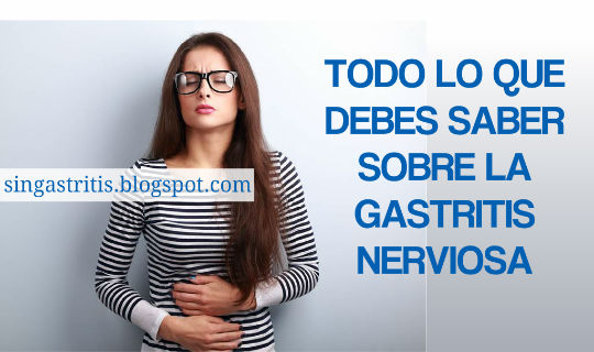 Gastritis Nerviosa todo lo que debes saber