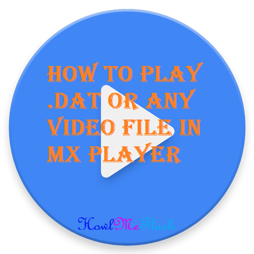Play .DAT or ANY Video File in MX Player