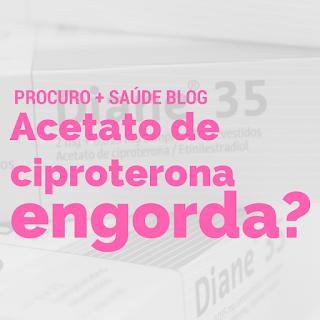 Acetato de ciproterona engorda?