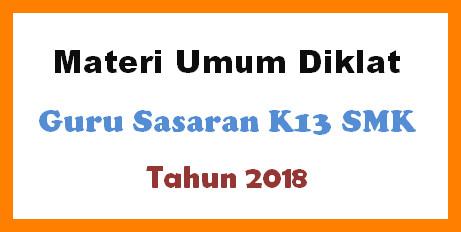 Materi Umum Diklat Guru Sasaran K13 SMK Tahun 2018