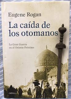 Portada del libro La caída de los otomanos, de Eugene Rogan