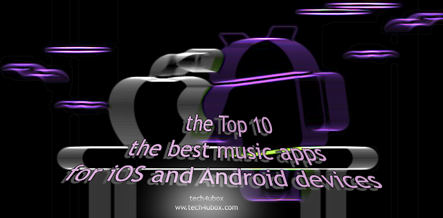 the Top 10 the best music apps for iOS and Android devices