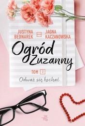 http://lubimyczytac.pl/ksiazka/4853473/ogrod-zuzanny-tom-2-odwaz-sie-kochac