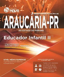 Apostila Prefeitura de Araucária - Educador Infantil II - Impressa