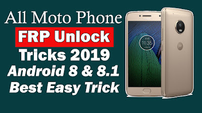 Motorola FRP Unlock Android 8.0,8.1 Latest Trick 2019