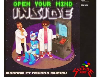 Magnom ft. Nshona – Open Your Mind Inside (Mp3 Download)