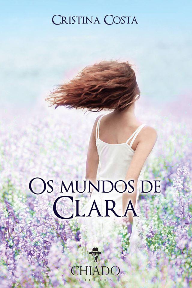 Os Mundos de Clara, de Cristina Costa, Chiado Editora - capa do livro