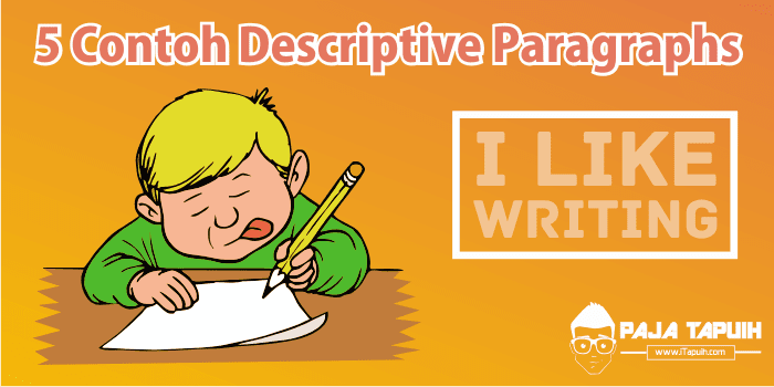 5 Contoh Descriptive Paragraphs