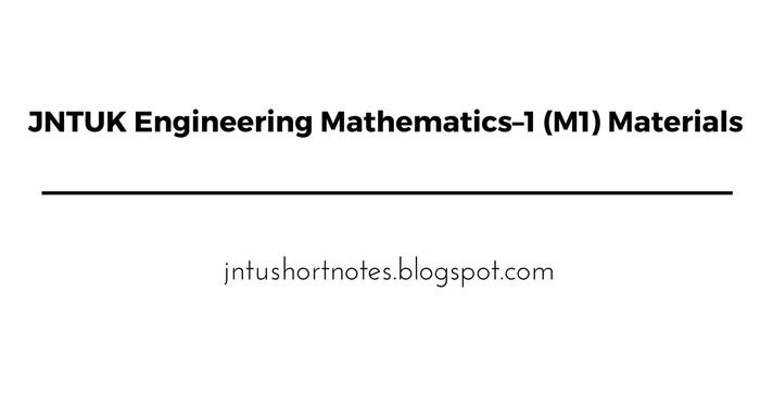 JNTUK Engineering Mathematics–1 (M1) Materials & Notes