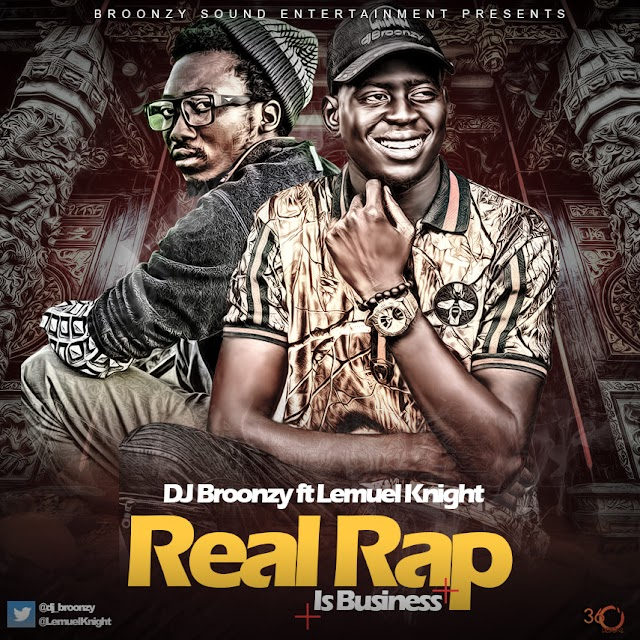 DJ Broonzy – Real Rap Is Business Ft. Lemuel Knight (@DJ_Broonzy)