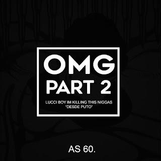 Lucci Boy - O.M.G Part. 2