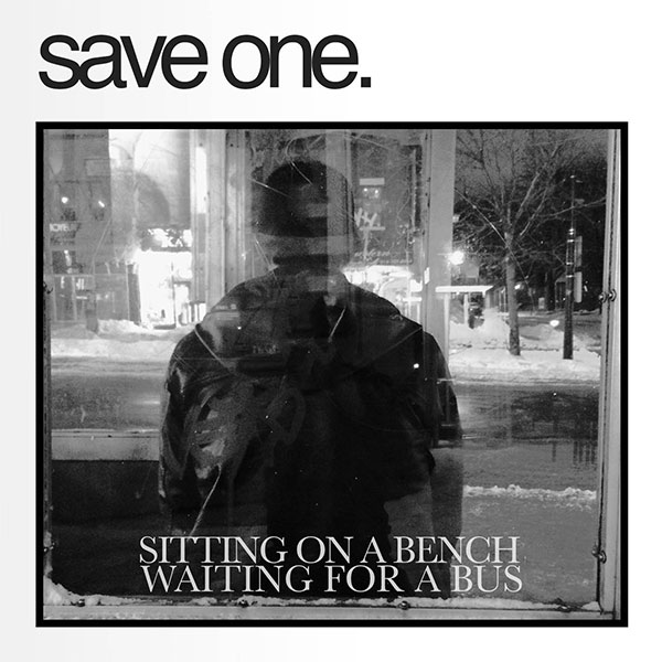 """Save One stream new EP """"Sitting On A Bench Waiting For A Bus"""""""
