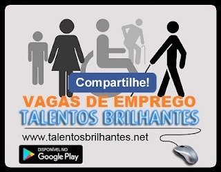 #TALENTOS BRILHANTES VAGAS