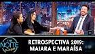 Retrospectiva 2019: Maiara e Maraísa no The Noite (30/12/19)
