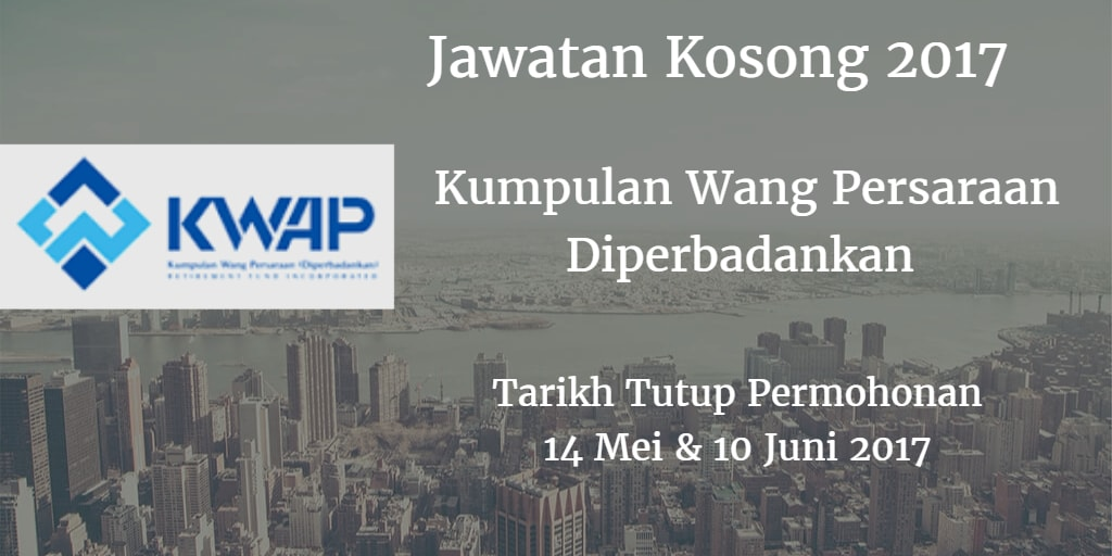 Jawatan Kosong KWAP 14 Mei - 10 Juni 2017