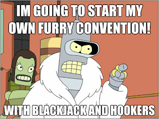 Im going to start my own furry convention! with blackjack and hookers