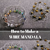 How to Make 3D Wire Mandala Tutorials | What Do Those Shapes Mean?