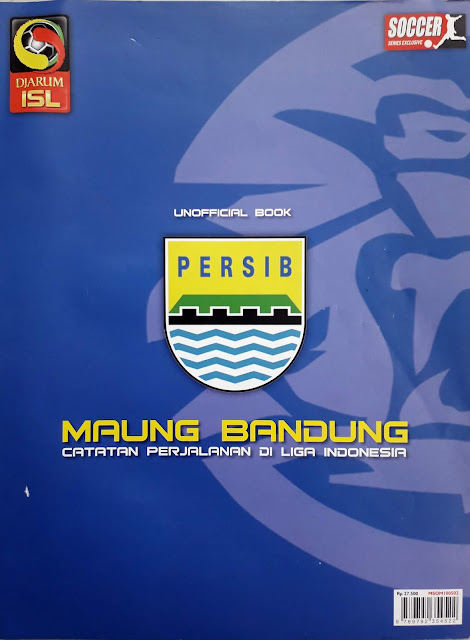 MAJALAH SOCCER SERIES EXCLUSIVE: MAUNG BANDUNG CATATAN PERJALANAN DI LIGA INDONESIA