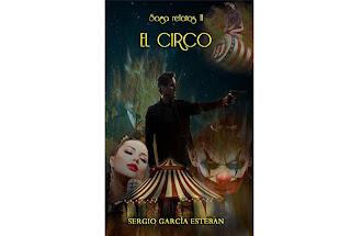Reseña El Circo: Saga Relatos II Sergio García Esteban