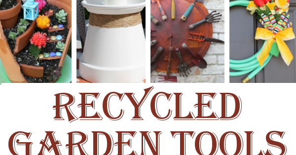8 Recycled Garden Tool Ideas Diy Home Sweet Home