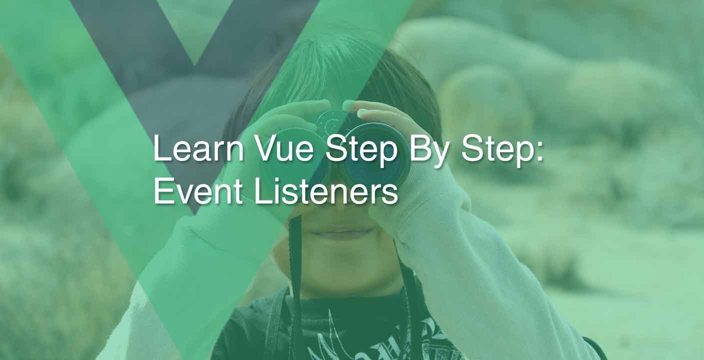 Learn Vue js Step By Step: Event Listeners - Laragle