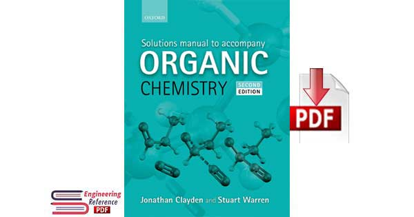 Solutions manual to accompany Organic Chemistry Second Edition by Jonathan Clayden and Stuart Warren free pdf
