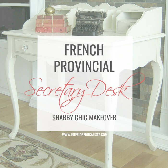 French Provincial Secretary Desk Shabby Chic Makeover