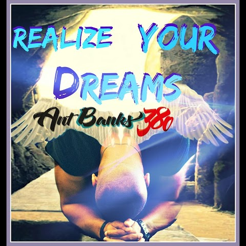 """AntBanks380 drops gems on new song """"Realize Your Dreams"""""""